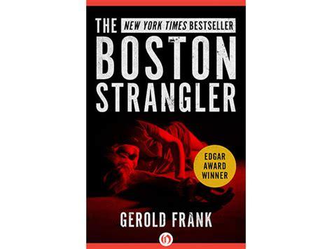 strangler books the boston strangler how one charmed his way into