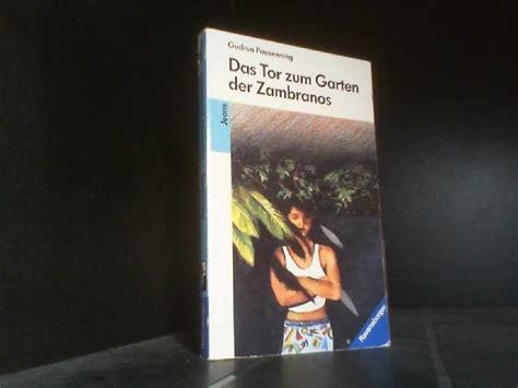 Das Tor Zum Garten Der Zambranos Inhaltsangabe by Das Tor Zum Garten Gudrun Pausewang Zvab