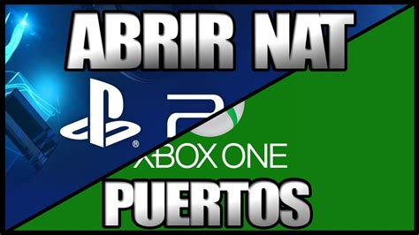 tutorial abrir nat ps4 abrir nat xbox one l ps4 l lista de puertos youtube