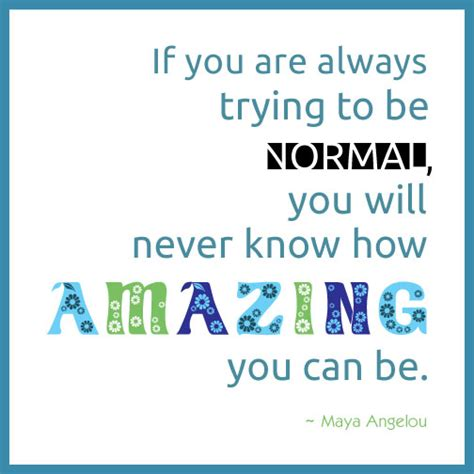 printable quotes by maya angelou be normal what maya angelou thinks about that inner