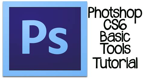tutorial photoshop basic photoshop cs6 tutorial basic rundown of design tools and