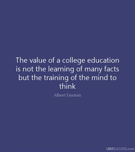 What Is The Value Of A College Education Essay by The Value Of A College Education Is Not By Albert Einstein Like Success