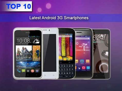 top 10 android phones top 10 android smartphones with 3g dual sim capabilites rs 10 000 to buy in india
