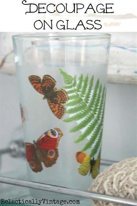 Decoupage On Glass - decoupage how to make a waterproof glass