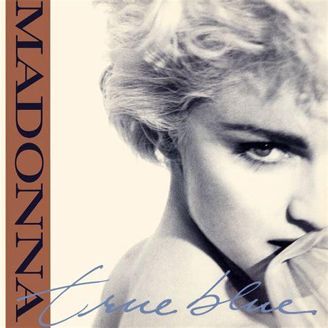 True Blue madonna true blue lyrics genius lyrics