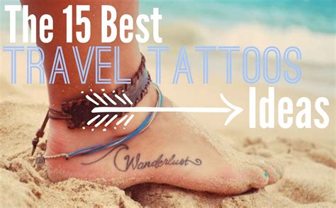 the 15 best travel tattoos ideas