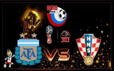 prediksi skor argentina vs kroasia 22 juni 2018 agen