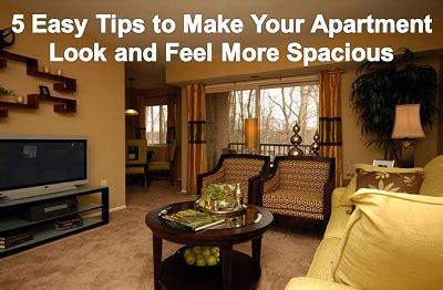 5 Simple Tips To Make Tips To Make Your Apartment Look And Feel More Spacious