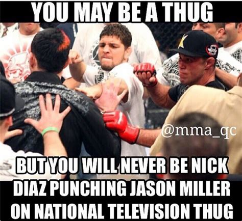 Mma Meme - you will never be on the thug level of nick diaz