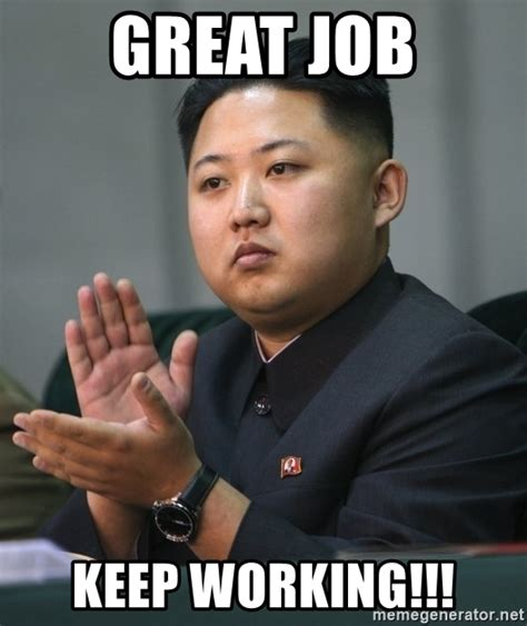 Job Meme - great job meme 28 images great job team we rock