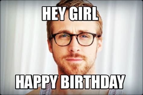 Girl Birthday Meme - meme creator hey girl happy birthday meme generator at
