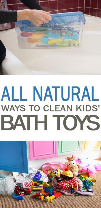 natural ways to clean bathtub all natural ways to clean kids bath toys 101 days of