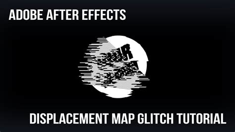tutorial adobe after effect youtube adobe after effects displacement map tv glitch tutorial