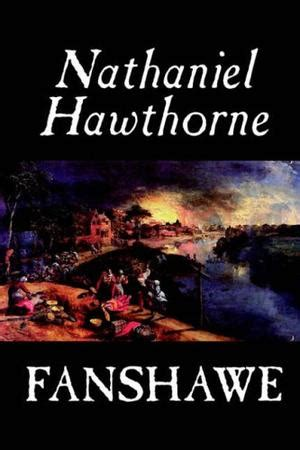 nathaniel hawthorne biography religion fanshawe by nathaniel hawthorne christian book reviews