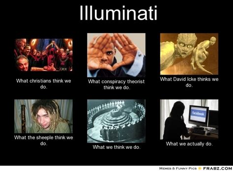 Illuminati Meme - illuminati memes 28 images the illuminati the