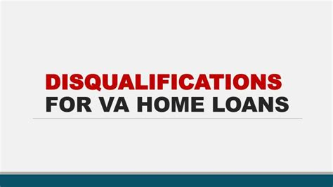 ppt disqualifications for va home loans powerpoint