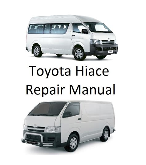 Toyota Repair Manual Toyota Hiace Workshop Service Repair Manual