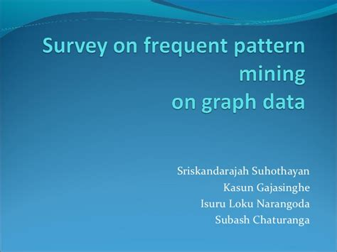 frequent pattern mining web log data survey on frequent pattern mining on graph data slides