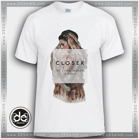T Shirt Closer buy tshirt the chainsmokers closer tshirt mens tshirt womens
