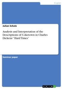 Dickens Coketown Essay by Analysis And Interpretation Of The Descriptions Of Coketown In Publish Your Master S