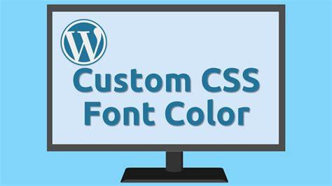 css for font color custom css change font color site wide