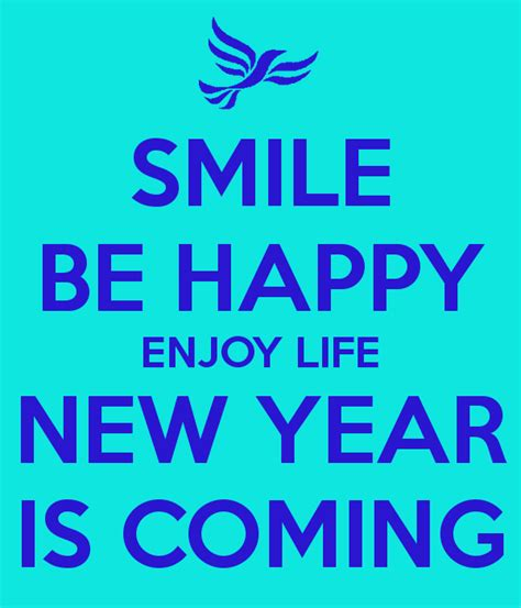 smile be happy enjoy life new year is coming keep calm