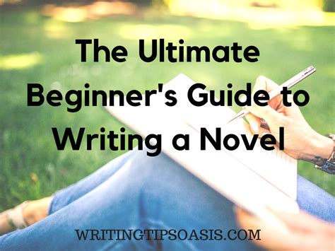 the ã s guide to the writing an memoir for prose writers books a beginner s guide to writing a novel writing tips oasis