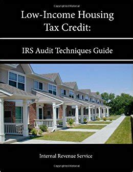 low income housing tax credit low income housing tax credit irs audit techniques guide internal revenue service