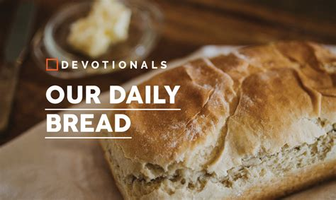 Our Daily Bread our daily bread ymi