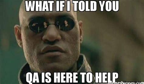 Qa Memes - 5 qa memes only a qa tester would get salesforce qa qa