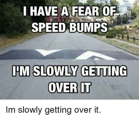 Speed Bump Meme - 25 best memes about speed bump speed bump memes