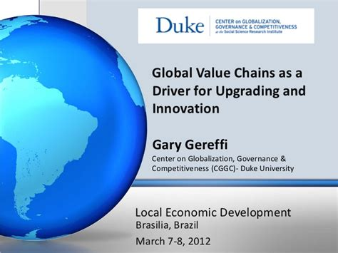 Duke Mba Design And Innovation Club by Gereffi Gary Global Value Chains As A Driver For Upgrading