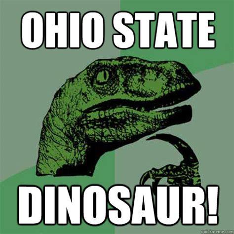 Funny Ohio State Memes - ohio state dinosaur philosoraptor quickmeme