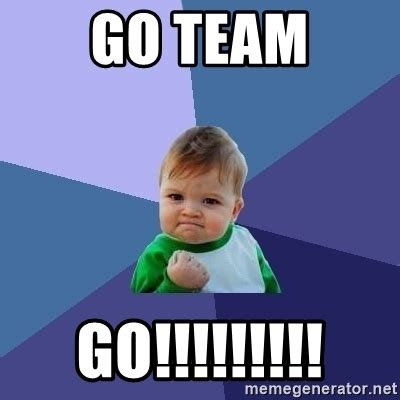 Team Meme - go team go success kid meme generator