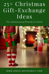 christmas gift experience ideas 25 gift exchange ideas for adventurous friends family