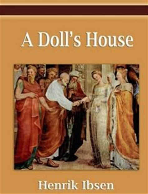 a dollhouse by henrik ibsen pdf ibsen s a doll s house analysis summary