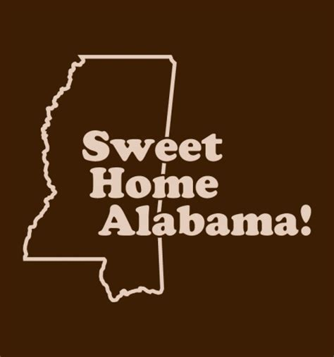 Sweet Home Alabama by Sweet Home Alabama Bustedtees Bustedtees