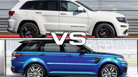 jeep land rover 2015 2016 jeep grand cherokee srt vs 2016 land rover range