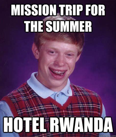 Meme Hotel - mission trip for the summer hotel rwanda bad luck brian
