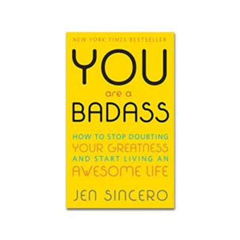 you are a badass you are a badass how to stop doubting your greatness and start living an awesome life love