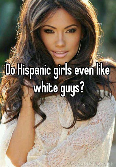 mexican weman with body hair do hispanic girls even like white guys