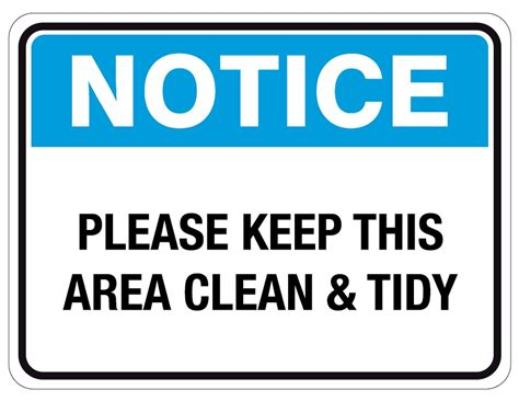 free printable keep area clean signs notice safety signs please keep this area clean and tidy