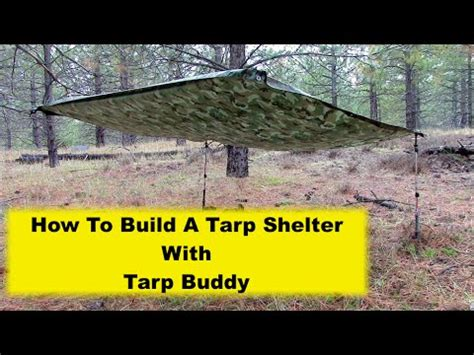 How To Build A Tarp Shed by How To Build A Tarp Shelter With Tarp Buddy