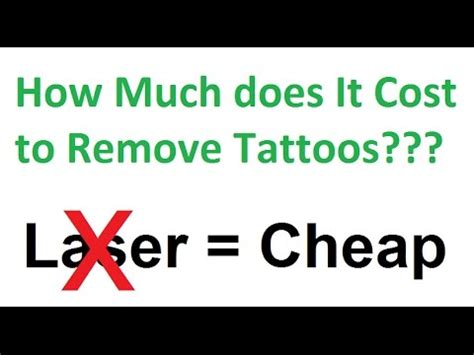 how much does it cost to get tattoos removed how much does it cost to remove tattoos this is the answer
