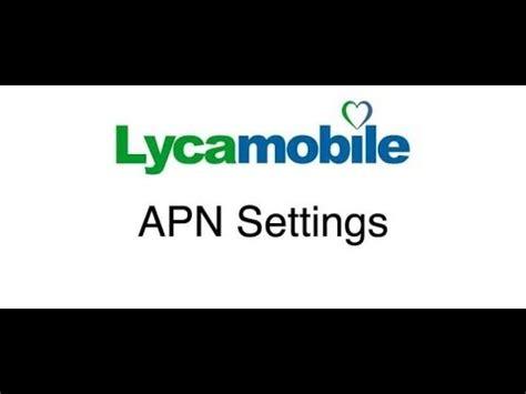 lycamobile mobile data settings lycamobile apn mobile data and apn settings