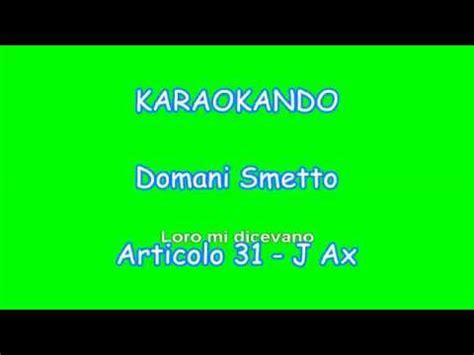 testo domani articolo karaoke italiano domani smetto articolo 31 j ax
