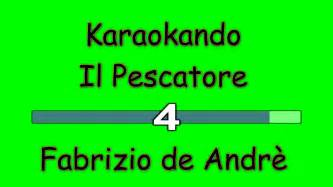 karaoke italiano il pescatore fabrizio de andr 232 pfm