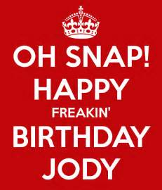 oh snap happy freakin birthday jody poster lindy keep calm o matic