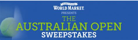 World Market Sweepstakes 2017 - cost plus world market australian open sweepstakes