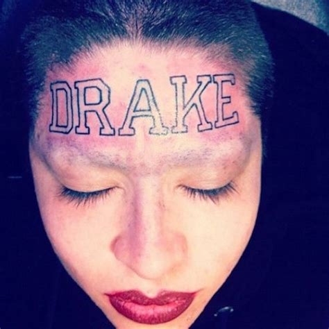 Girl With Drake Tattoo On Forehead | drake is pissed at the artist who tattooed his name on a